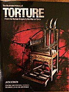 The Illustrated History of TORTURE. From the…