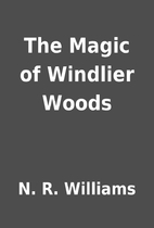 The Magic of Windlier Woods by N. R.…