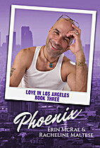 Phoenix: Love in Los Angeles Book 3 by Erin…