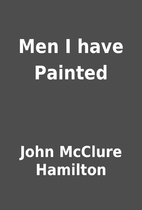 Men I have Painted by John McClure Hamilton
