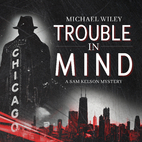 Trouble in Mind (Sam Kelson Mystery) by…