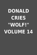 DONALD CRIES WOLF! VOLUME 14