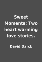 Sweet Moments: Two heart warming love…