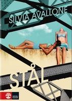 Stål : roman by Silvia Avallone