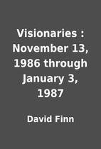 Visionaries : November 13, 1986 through…