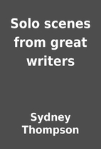 Solo scenes from great writers by Sydney…