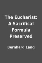 The Eucharist: A Sacrifical Formula…