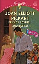 Friends, Lovers... and Babies! by Joan…