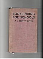 Bookbinding for Schools, A textbook for…
