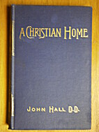 A Christian Home: How to Make and How to…