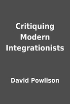 Critiquing Modern Integrationists by David…