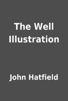 The Well Illustration by John Hatfield