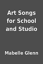 Art Songs for School and Studio by Mabelle…