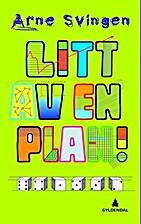 Litt av en plan! by Arne Svingen