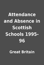 Attendance and Absence in Scottish Schools…