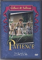 Patience [video recording] by W. S. Gilbert