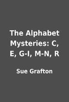 The Alphabet Mysteries: C, E, G-I, M-N, R by…