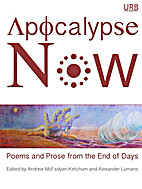 Apocalypse Now: Poems and Prose from the End…