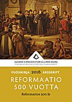 Reformaatio 500 vuotta = Reformation 500…