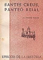 SANTES CREUS PANTEO REIAL [ Núm: 91 ] by…