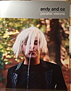 Andy and Oz : parallel visions by Deborah…