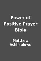 Power of Positive Prayer Bible by Matthew…