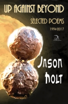 Up Against Beyond: Selected Poems, 1994-2017…