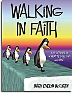 Walking In Faith by Mary Evelyn McCurdy