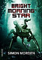 Bright Morning Star by Simon Morden