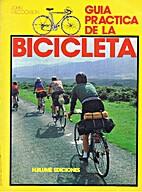 Guía práctica de la bicicleta by John…