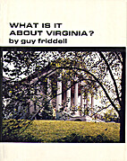 What Is It about Virginia? by Guy Friddell