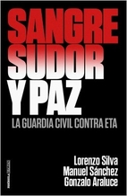 SANGRE, SUDOR Y PAZ: LA GUARDIA CIVIL CONTRA…