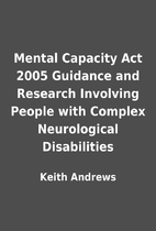 Mental Capacity Act 2005 Guidance and…