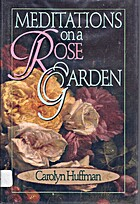 Meditations on a Rose Garden by Carolyn…