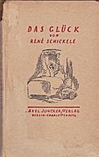 Das Glück by René Schickele