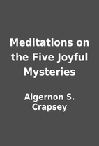 Meditations on the Five Joyful Mysteries by…