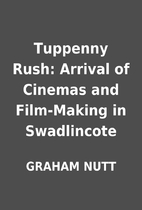 Tuppenny Rush: Arrival of Cinemas and…