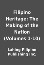 Filipino Heritage: The Making of the Nation…