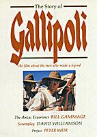 The Story of Gallipoli by Bill Gammage