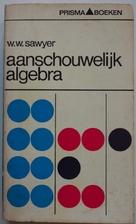 Aanschouwelijk algebra by W. W. Sawyer (ed)