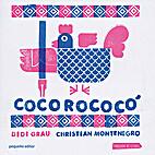 Cocorococó by Didi Grau