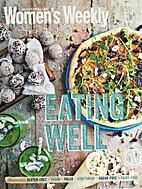 AWW Eating Well by Australian Women's Weekly