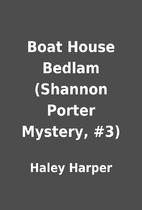 Boat House Bedlam (Shannon Porter Mystery,…