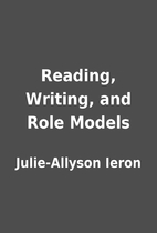 Reading, Writing, and Role Models by…