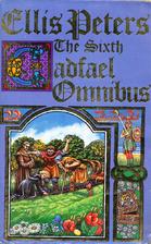 The Sixth Cadfael Omnibus by Ellis Peters