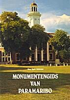 Monumentengids van Paramaribo by Y. Attema