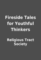 Fireside Tales for Youthful Thinkers by…