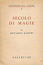 Secolo di Magie by Riccardo Marchi