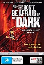 Don't Be Afraid of the Dark by Troy Nixey