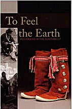 To Feel the Earth Moccasins in the Southwest